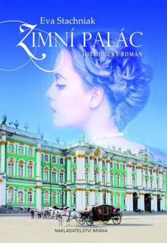 Eva Stachniak: Zimní palác cena od 244 Kč
