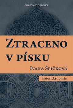 Ivana Špičková: Ztraceno v písku cena od 248 Kč