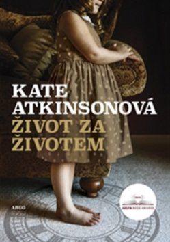 Kate Atkinson: Život za životem cena od 226 Kč