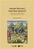Jaroslava Kašparová: Amadis Waleský, nebo Don Quijote? cena od 271 Kč