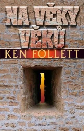 Ken Follett: Na věky věků cena od 397 Kč