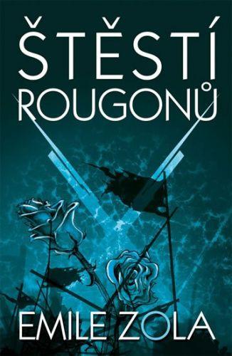 Émile Zola: Štěstí Rougonů cena od 35 Kč