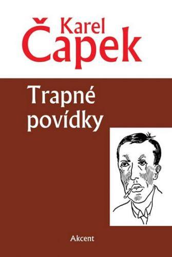 Karel Čapek: Trapné povídky cena od 135 Kč