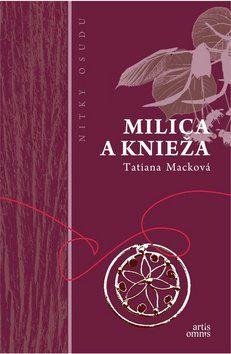Tatiana Macková: Milica a knieža cena od 229 Kč