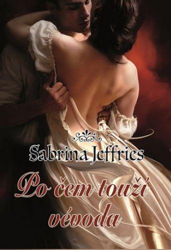 Jeffries Sabina: Po čem touží vévoda (Vévodovi muži 1) cena od 136 Kč