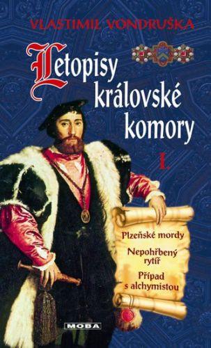 Vlastimil Vondruška: Letopisy královské komory I. - Plzeňské mordy / Nepohřbený rytíř / Případ s alchymistou cena od 263 Kč