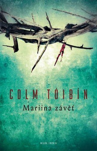 Colm Tóibín: Mariina závěť cena od 182 Kč