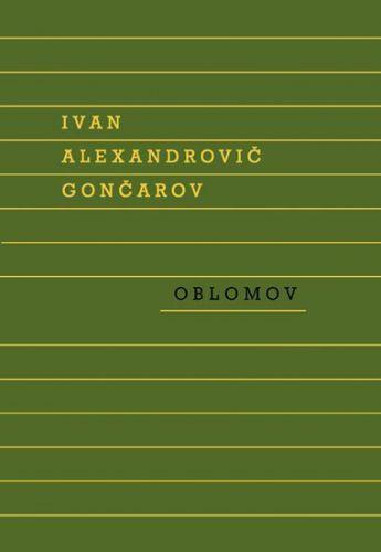 Ivan Alexandrovič Gončarov: Oblomov cena od 399 Kč