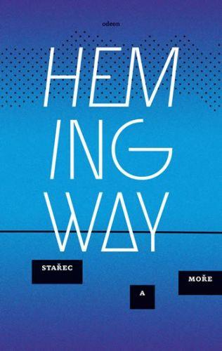 Ernest Hemingway: Stařec a moře cena od 159 Kč