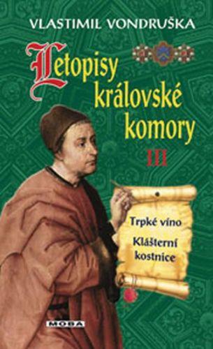 Vlastimil Vondruška: Letopisy královské komory III. cena od 239 Kč