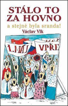 Václav Vlk: Stálo to za hovno cena od 139 Kč