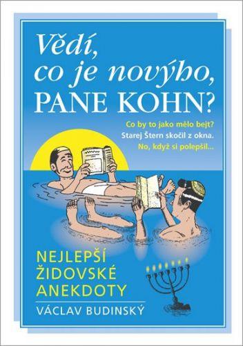 Václav Budinský: Vědí, co je novýho, pane Kohn? - Nejlepší židovské anekdoty cena od 136 Kč