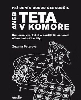 Zuzana Peterová: Psí deník dosud neskončil aneb teta v komoře cena od 126 Kč