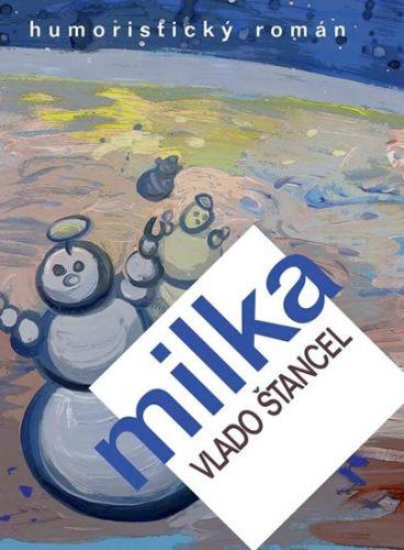 Vlado Štancel: Milka cena od 152 Kč