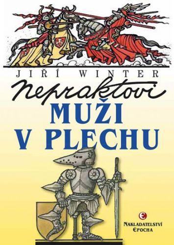 Winter Jiří Neprakta: Nepraktovi muži v plechu cena od 155 Kč