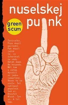 Green Scum: Nuselskej punk cena od 130 Kč