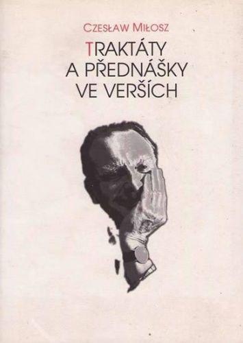 Czesław Miłosz: Traktáty a přednášky ve verších cena od 90 Kč