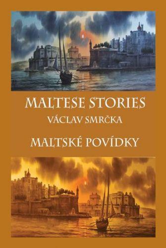 Václav Smrčka: Maltese Stories / Maltské povídky cena od 192 Kč