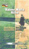 Rainer Maria Rilke: Dvě pražské povídky / Zwei Prager Geschichten cena od 0 Kč
