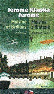 Jerome Klapka Jerome: Malvína z Bretaně/Malvina of Brittany cena od 177 Kč