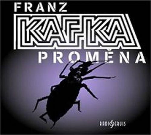 Franz Kafka: Proměna - CD cena od 143 Kč