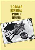 Tomas Espedal: Proti umění cena od 125 Kč