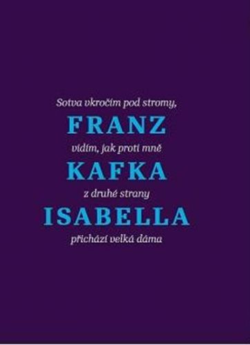 Jiří Slíva, Markéta Mališová, Franz Kafka: Isabella - Povídky a jiné texty cena od 155 Kč