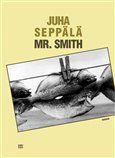 Juha Seppälä: Mr. Smith cena od 155 Kč