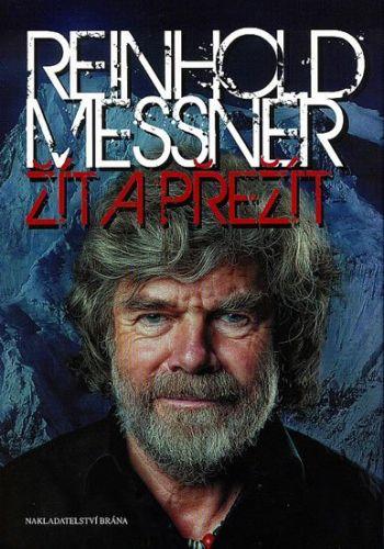 Reinhold Messner: Žít a přežít cena od 237 Kč
