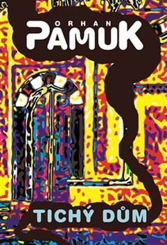 Orhan Pamuk: Tichý dům cena od 259 Kč