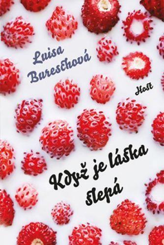 Bureschová Luisa: Když je láska slepá cena od 181 Kč