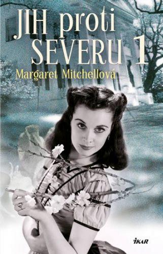 Margaret Mitchellová: Jih proti Severu 1 - 3. vydání cena od 280 Kč