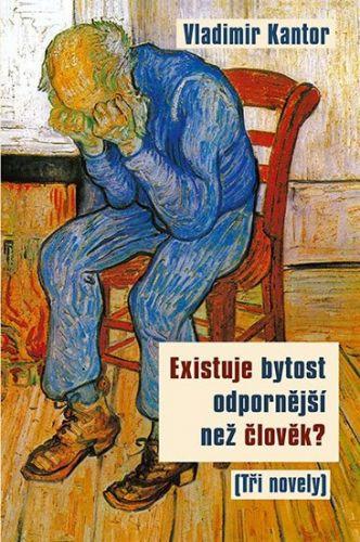 Kantor Vladimir: Existuje bytost odpornější než člověk? (Tři novely) cena od 141 Kč
