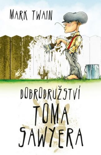 Mark Twain: Dobrodružství Toma Sawyera cena od 133 Kč