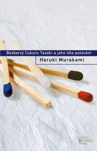 Haruki Murakami: Bezbarvý Cukuru Tazaki a jeho léta putování cena od 239 Kč