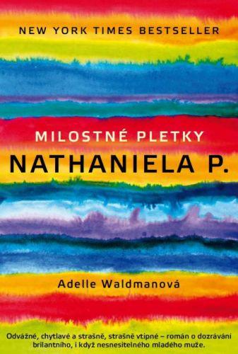 Adelle Waldman: Milostné pletky Nathaniela P. cena od 208 Kč