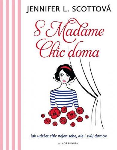 Jennifer L. Scott: S Madame Chic doma cena od 135 Kč