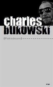 Charles Bukowski: Faktótum cena od 134 Kč