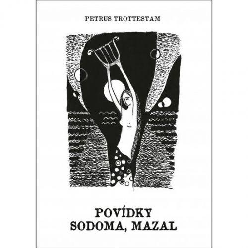 Trottestam Petrus: Povídky Sodoma, Mazal cena od 127 Kč