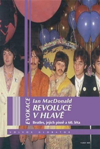 Ian McDonald: Revoluce v hlavě - Beatles, jejích písně a 60. léta cena od 249 Kč
