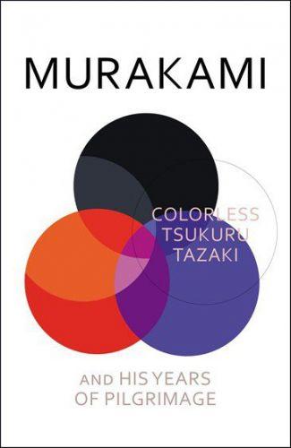 Haruki Murakami: Colorless Tsukuru Tazaki and His Years of Pilgrimage cena od 270 Kč