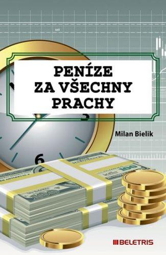 Milan Bielik: Peníze za všechny prachy cena od 122 Kč