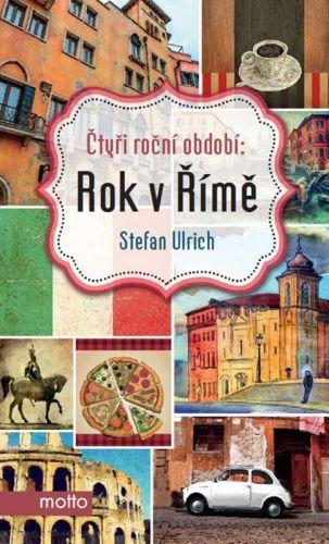 Stefan Ulrich: Rok v Římě: Čtyři roční období cena od 185 Kč