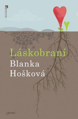 Blanka Hošková: Láskobraní cena od 148 Kč