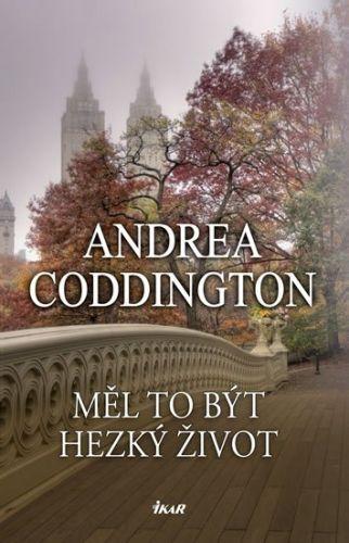 Andrea Coddington: Měl to být hezký život cena od 79 Kč
