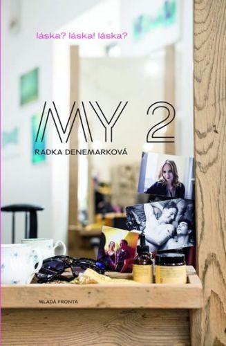 Radka Denemarková: MY 2 cena od 188 Kč