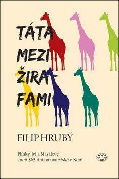 Filip Hrubý: Táta mezi žirafami cena od 181 Kč