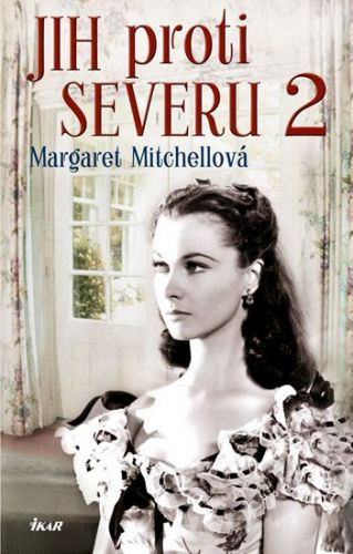 Margaret Mitchell: Jih proti Severu 2 cena od 319 Kč