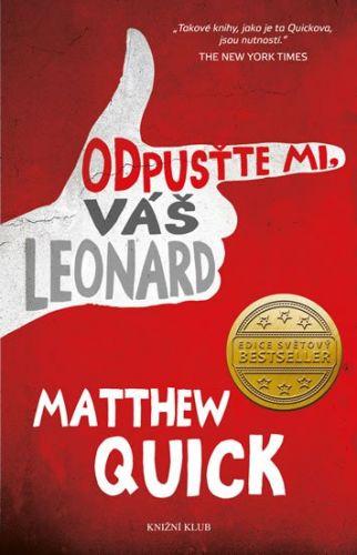 Matthew Quick: Odpusťte mi, Váš Leonard cena od 276 Kč