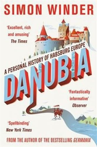 Simon Winder: Danubia - A Personal History of Habsburg Europe cena od 59 Kč